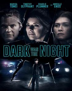 فيلم Dark Was The Night 2018 مترجم