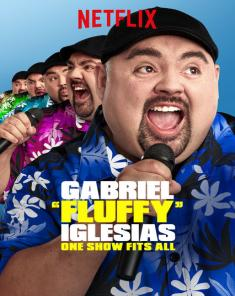 عرض Gabriel Fluffy Iglesias One Show Fits All 2019 مترجم