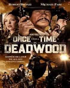 فيلم Once Upon a Time in Deadwood 2019 مترجم